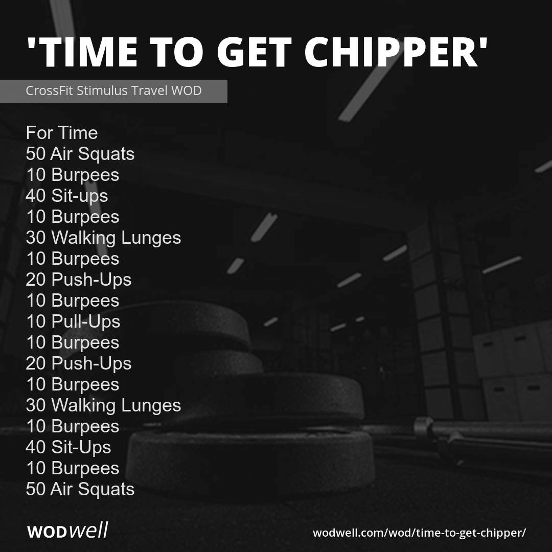 """""""Time To Get Chipper"""" WOD"""